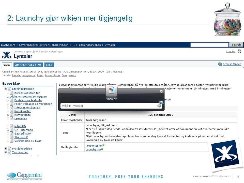 11 © Copyright Capgemini 2009 All Rights Reserved 2: Launchy gjør wikien mer tilgjengelig
