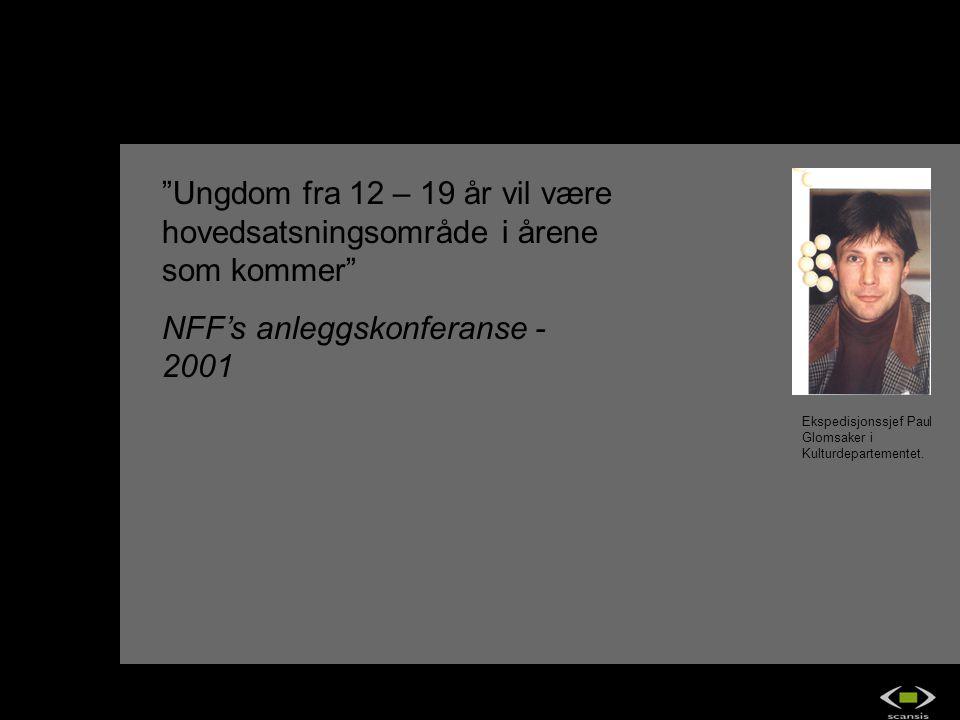 """Ekspedisjonssjef Paul Glomsaker i Kulturdepartementet. """"Ungdom fra 12 – 19 år vil være hovedsatsningsområde i årene som kommer"""" NFF's anleggskonferans"""