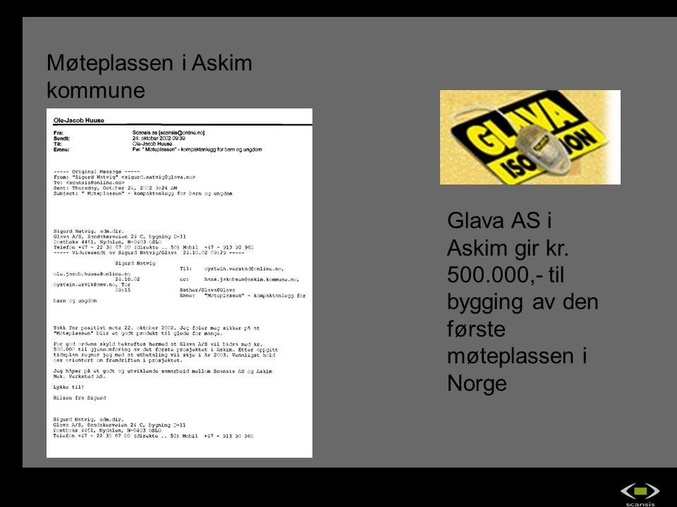 Møteplassen i Askim kommune Glava AS i Askim gir kr. 500.000,- til bygging av den første møteplassen i Norge