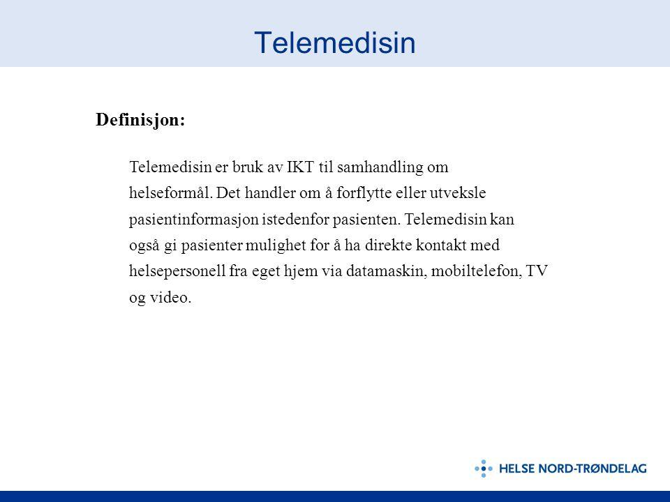 Telemedisin Definisjon: Telemedisin er bruk av IKT til samhandling om helseformål.