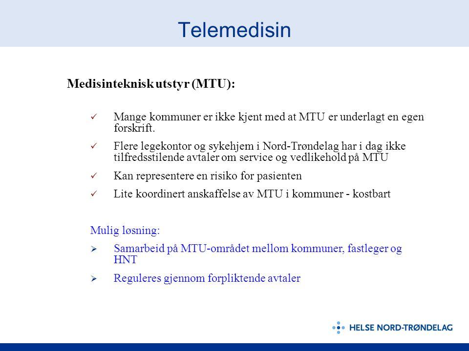 Telemedisin Medisinteknisk utstyr (MTU):  Mange kommuner er ikke kjent med at MTU er underlagt en egen forskrift.