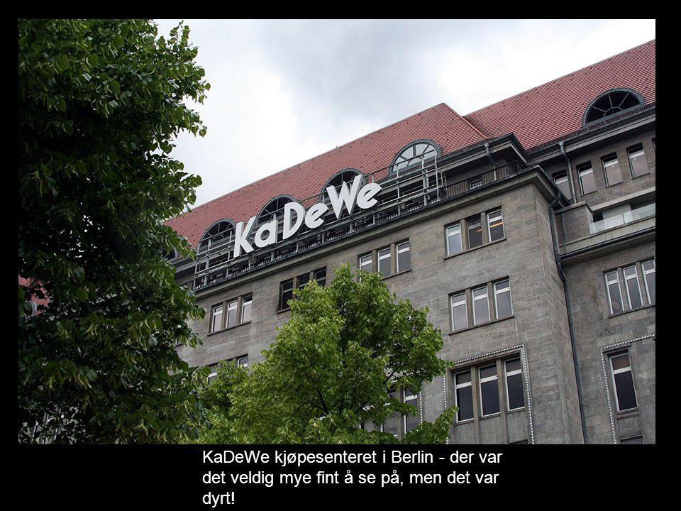 KaDeWe kjøpesenteret i Berlin - der var det veldig mye fint å se på, men det var dyrt!