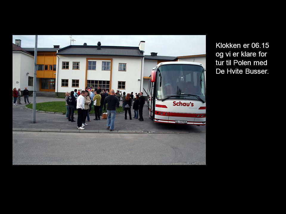 Klokken er 06.15 og vi er klare for tur til Polen med De Hvite Busser.
