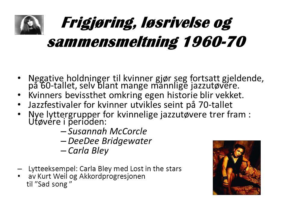 Frigjøring, løsrivelse og sammensmeltning 1960-70 • Negative holdninger til kvinner gjør seg fortsatt gjeldende, på 60-tallet, selv blant mange mannli