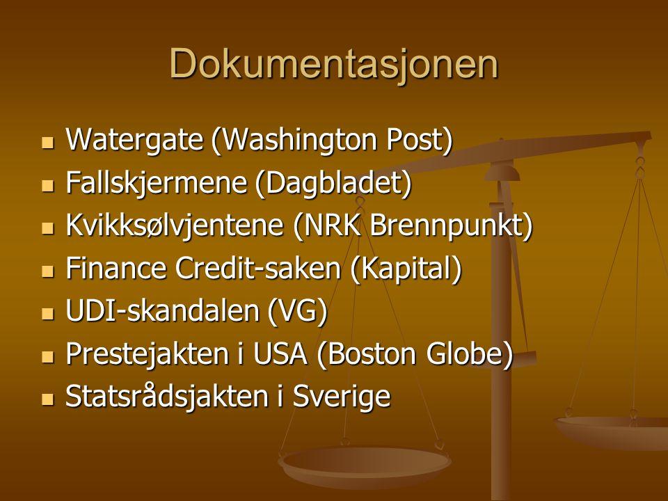 Dokumentasjonen  Watergate (Washington Post)  Fallskjermene (Dagbladet)  Kvikksølvjentene (NRK Brennpunkt)  Finance Credit-saken (Kapital)  UDI-s