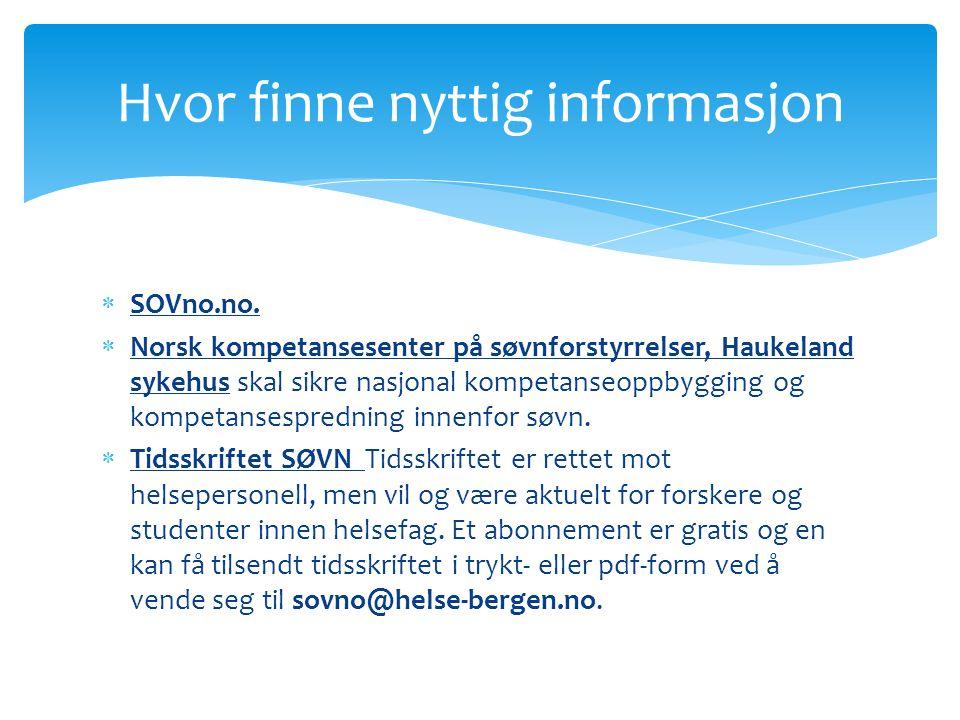  SOVno.no.  Norsk kompetansesenter på søvnforstyrrelser, Haukeland sykehus skal sikre nasjonal kompetanseoppbygging og kompetansespredning innenfor
