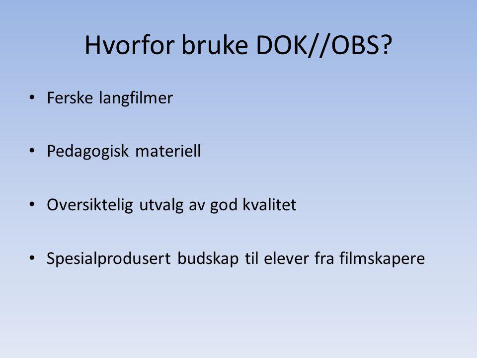 Hvorfor bruke DOK//OBS.