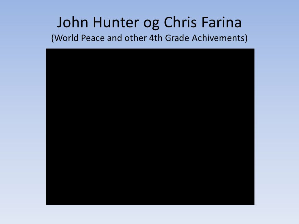 John Hunter og Chris Farina (World Peace and other 4th Grade Achivements)