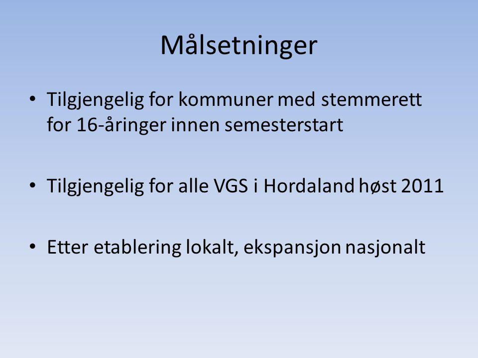 Målsetninger • Tilgjengelig for kommuner med stemmerett for 16-åringer innen semesterstart • Tilgjengelig for alle VGS i Hordaland høst 2011 • Etter etablering lokalt, ekspansjon nasjonalt