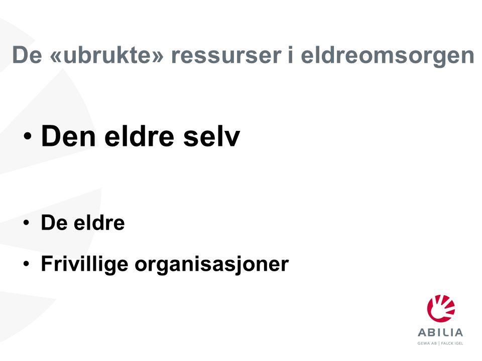 •Den eldre selv •De eldre •Frivillige organisasjoner De «ubrukte» ressurser i eldreomsorgen