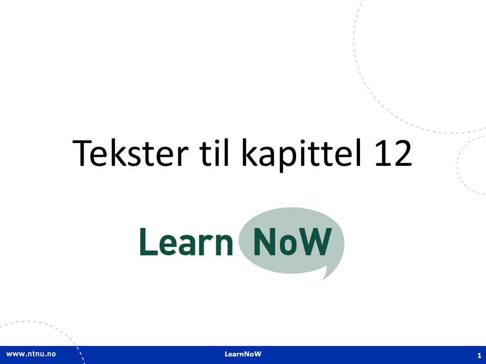LearnNoW Tekster til kapittel 12 1