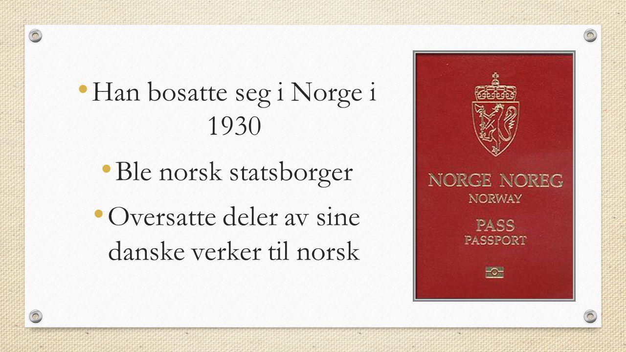 • Med sin første familie bosatte han seg på halvøya Nesoddlandet rett sør for Oslo