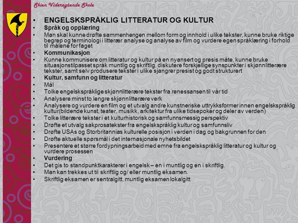•ENGELSKSPRÅKLIG LITTERATUR OG KULTUR •Språk og opplæring •Man skal kunne drøfte sammenhengen mellom form og innhold i ulike tekster, kunne bruke rikt