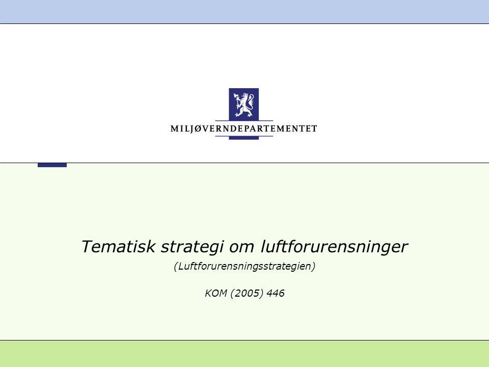 Tematisk strategi om luftforurensninger (Luftforurensningsstrategien) KOM (2005) 446