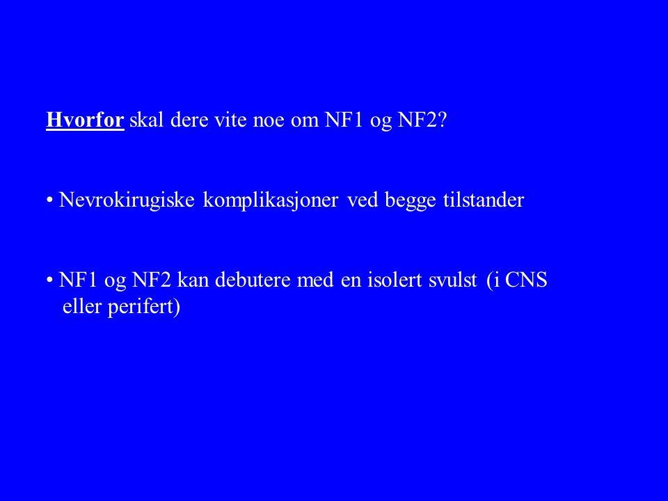 Hvorfor skal dere vite noe om NF1 og NF2.
