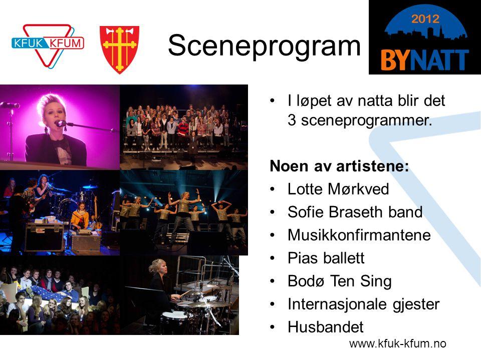 www.kfuk-kfum.no Sceneprogram •I løpet av natta blir det 3 sceneprogrammer. Noen av artistene: •Lotte Mørkved •Sofie Braseth band •Musikkonfirmantene