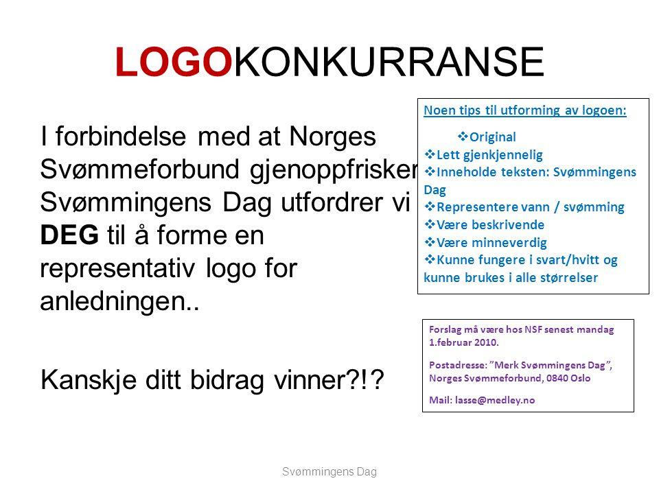 LOGOKONKURRANSE I forbindelse med at Norges Svømmeforbund gjenoppfrisker Svømmingens Dag utfordrer vi DEG til å forme en representativ logo for anledningen..