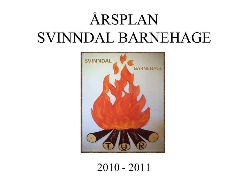 ÅRSPLAN SVINNDAL BARNEHAGE 2010 - 2011