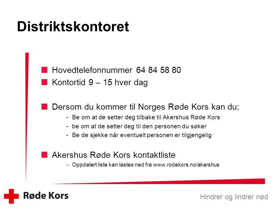 Hindrer og lindrer nød Distriktskontoret Hovedtelefonnummer 64 84 58 80 Kontortid 9 – 15 hver dag Dersom du kommer til Norges Røde Kors kan du; -Be om