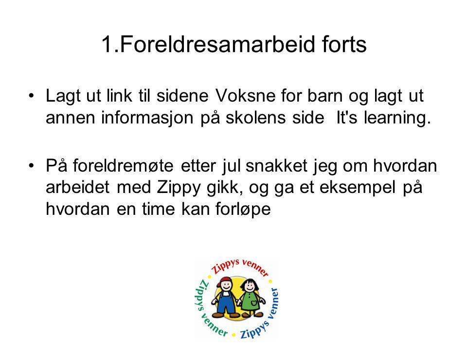 1.Foreldresamarbeid forts •Lagt ut link til sidene Voksne for barn og lagt ut annen informasjon på skolens side It s learning.