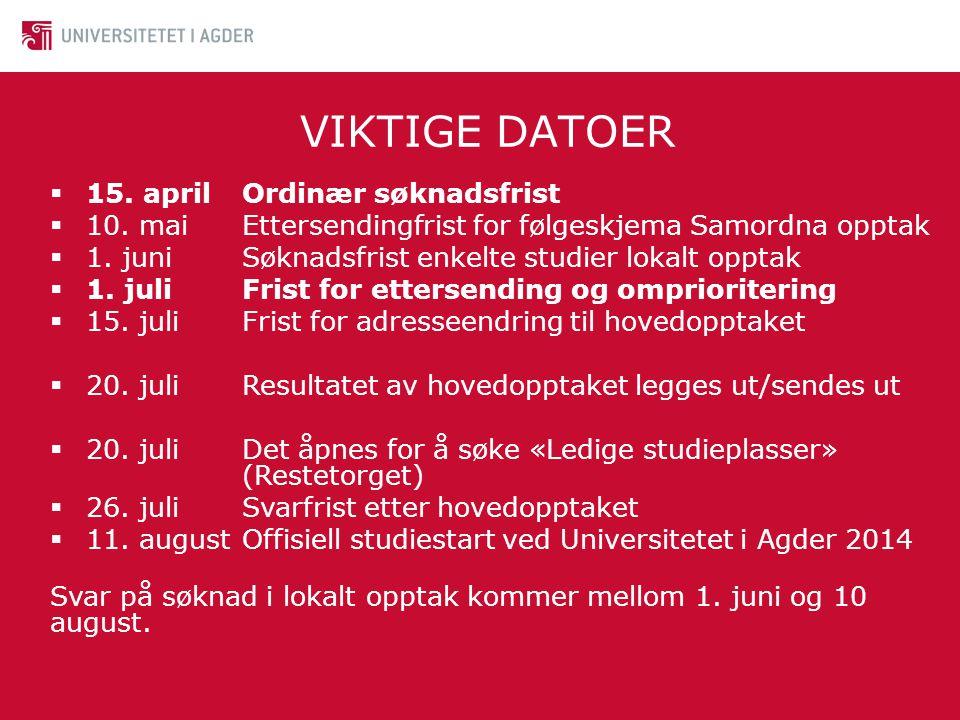 • Studiestart TRES, Y-vei og fagskole: • Studiestart på TRES/Y-vei/fagskole er 24.