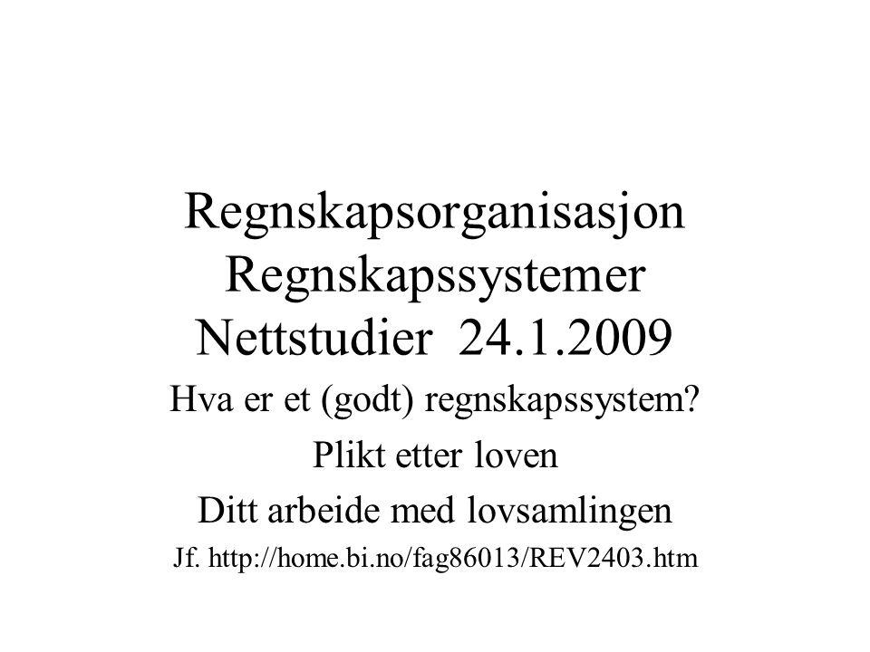Regnskapsorganisasjon Regnskapssystemer Nettstudier 24.1.2009 Hva er et (godt) regnskapssystem.