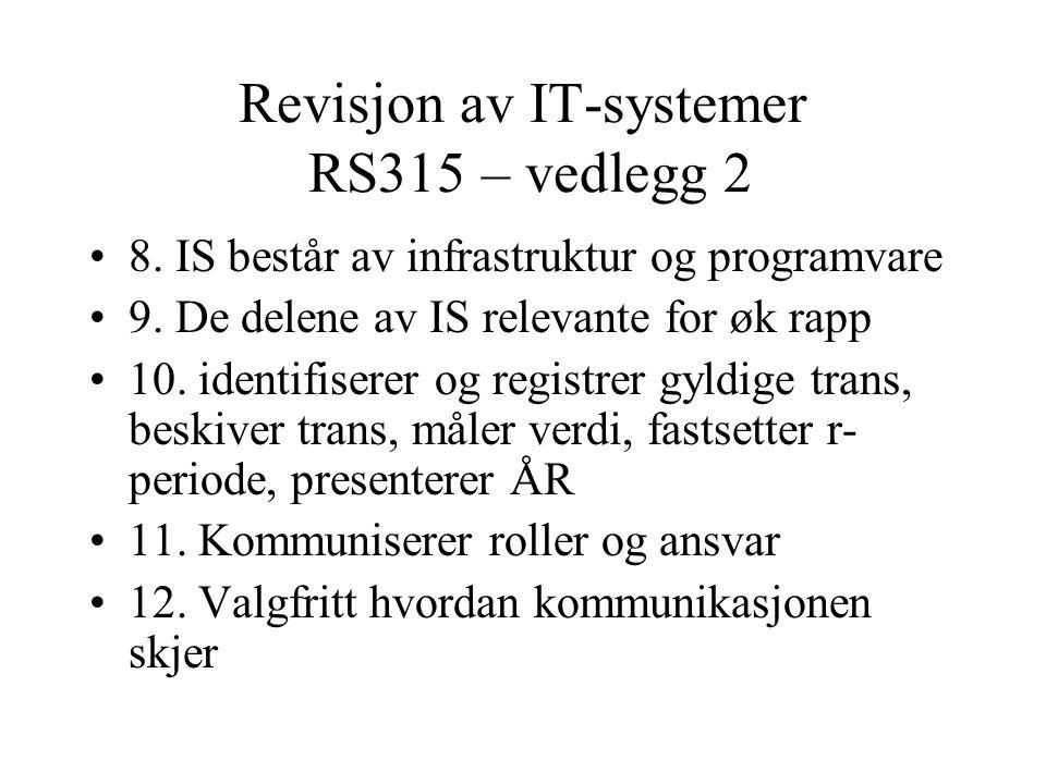 Revisjon av IT-systemer RS315 – vedlegg 2 •8. IS består av infrastruktur og programvare •9.