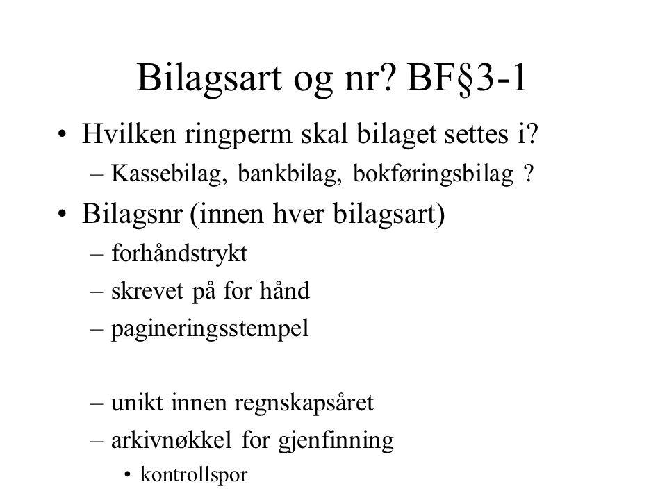 Bilagsart og nr. BF§3-1 •Hvilken ringperm skal bilaget settes i.