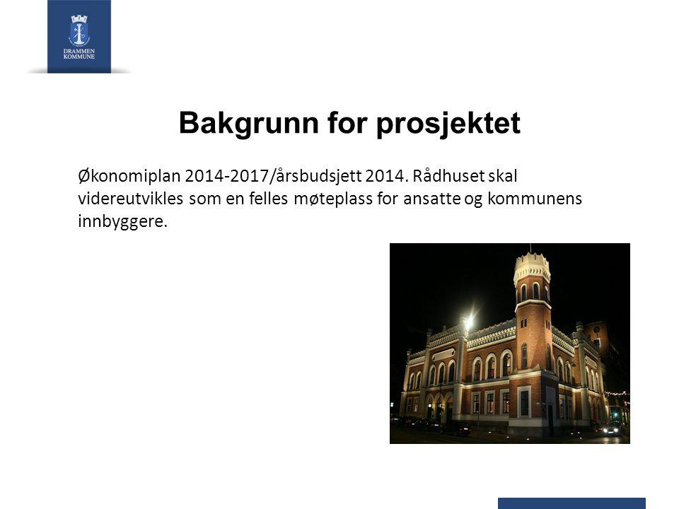 Bakgrunn for prosjektet Økonomiplan 2014-2017/årsbudsjett 2014. Rådhuset skal videreutvikles som en felles møteplass for ansatte og kommunens innbygge