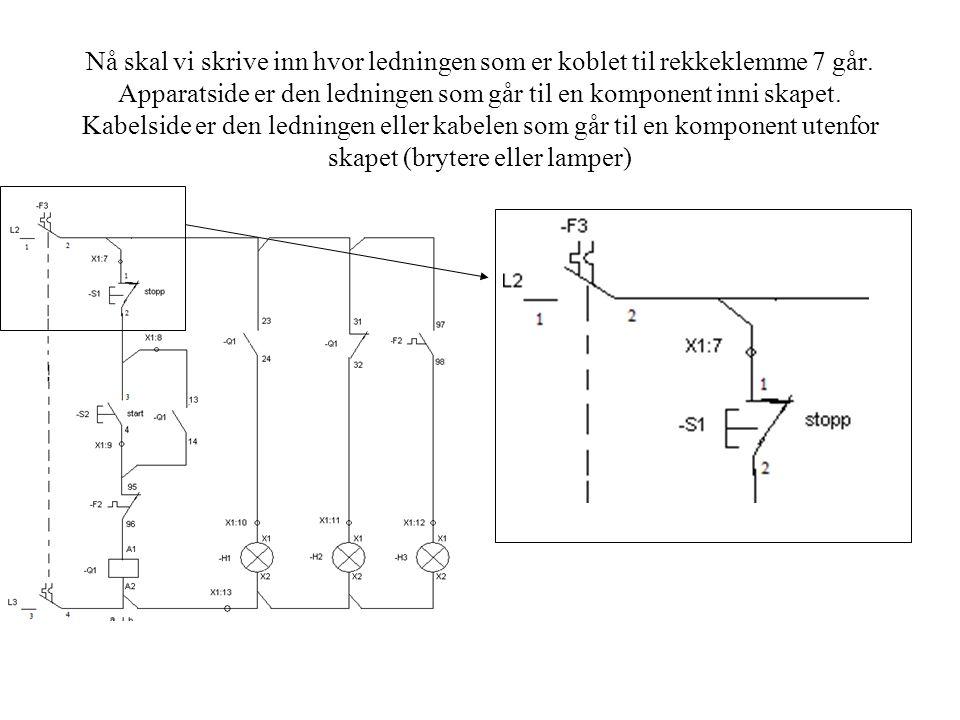 Nå skal vi skrive inn hvor ledningen som er koblet til rekkeklemme 7 går. Apparatside er den ledningen som går til en komponent inni skapet. Kabelside
