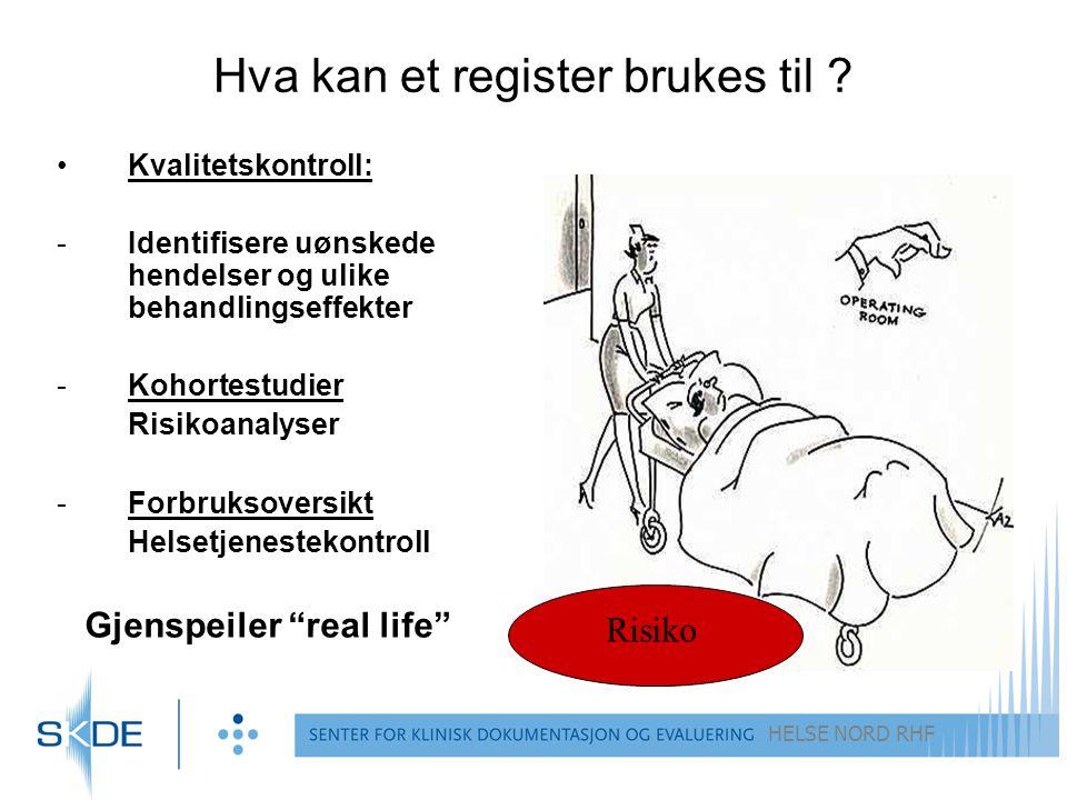 HELSE NORD RHF Hva kan et register brukes til .