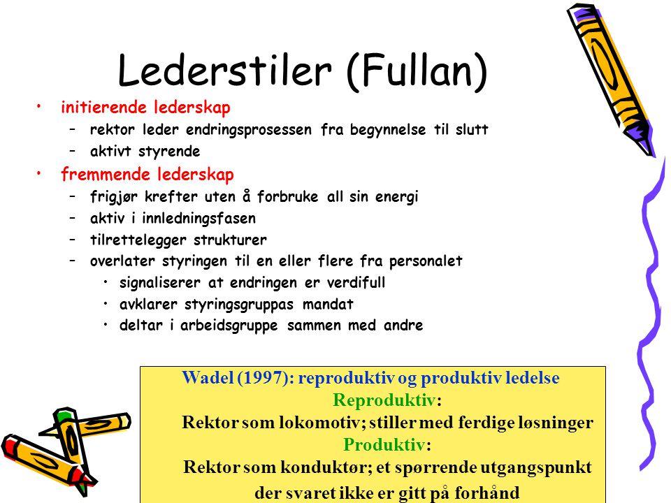 Lederstiler (Fullan) •initierende lederskap –rektor leder endringsprosessen fra begynnelse til slutt –aktivt styrende •fremmende lederskap –frigjør kr