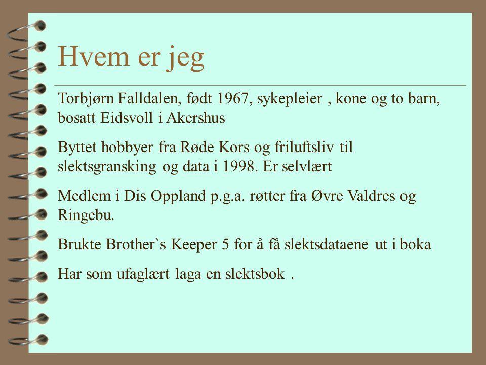Hvordan lage slektsbok Dis - Oppland 25. Oktober 2003 Gjøvik ved Torbjørn Falldalen www.falldalen.no