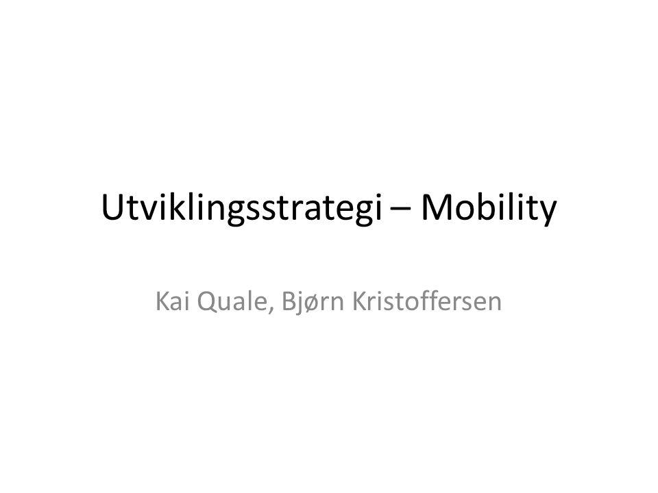 Utviklingsstrategi – Mobility Kai Quale, Bjørn Kristoffersen