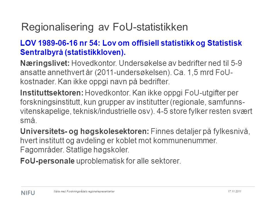 Regionalisering av FoU-statistikken LOV 1989-06-16 nr 54: Lov om offisiell statistikk og Statistisk Sentralbyrå (statistikkloven).