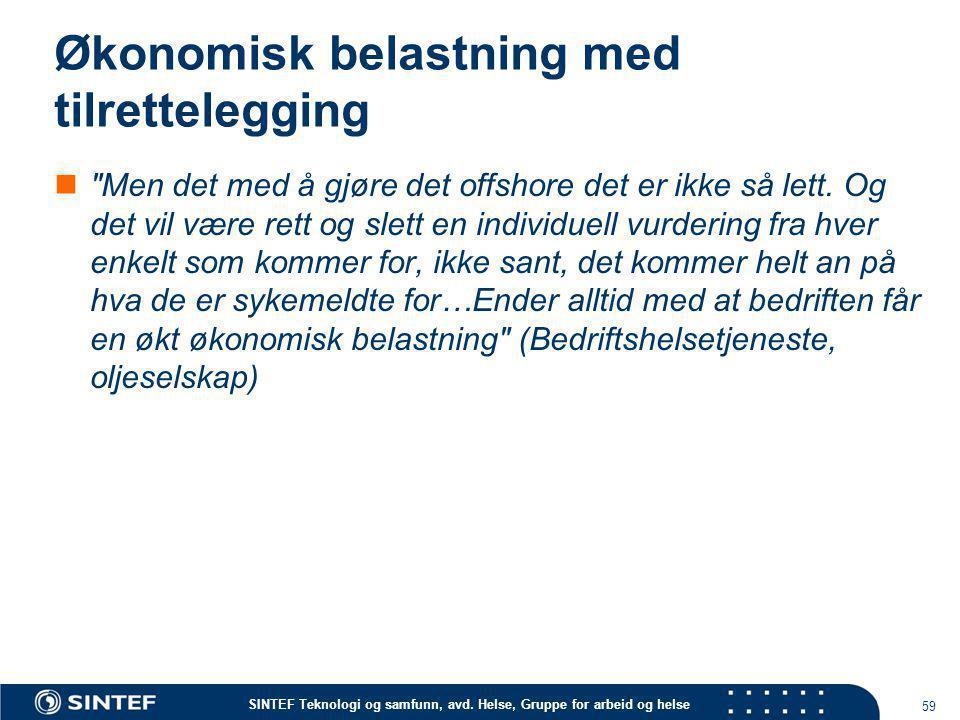 SINTEF Teknologi og samfunn, avd. Helse, Gruppe for arbeid og helse Økonomisk belastning med tilrettelegging 