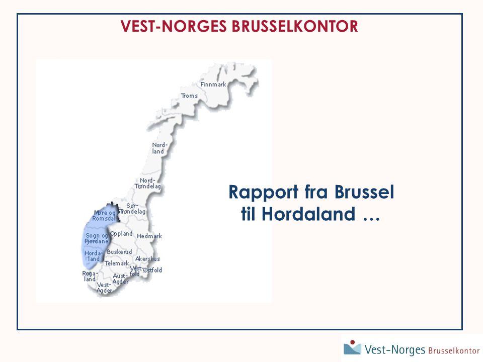 Rapport fra Brussel: - Brussel = Europa - Brussel = Vest-Norges Brusselkontors arbeid Vi skal se på : 1 VNBs organisasjon og arbeid 2 Situasjonsbilde – sentrale EU saker 3 Brussel og Hordaland – mange muligheter