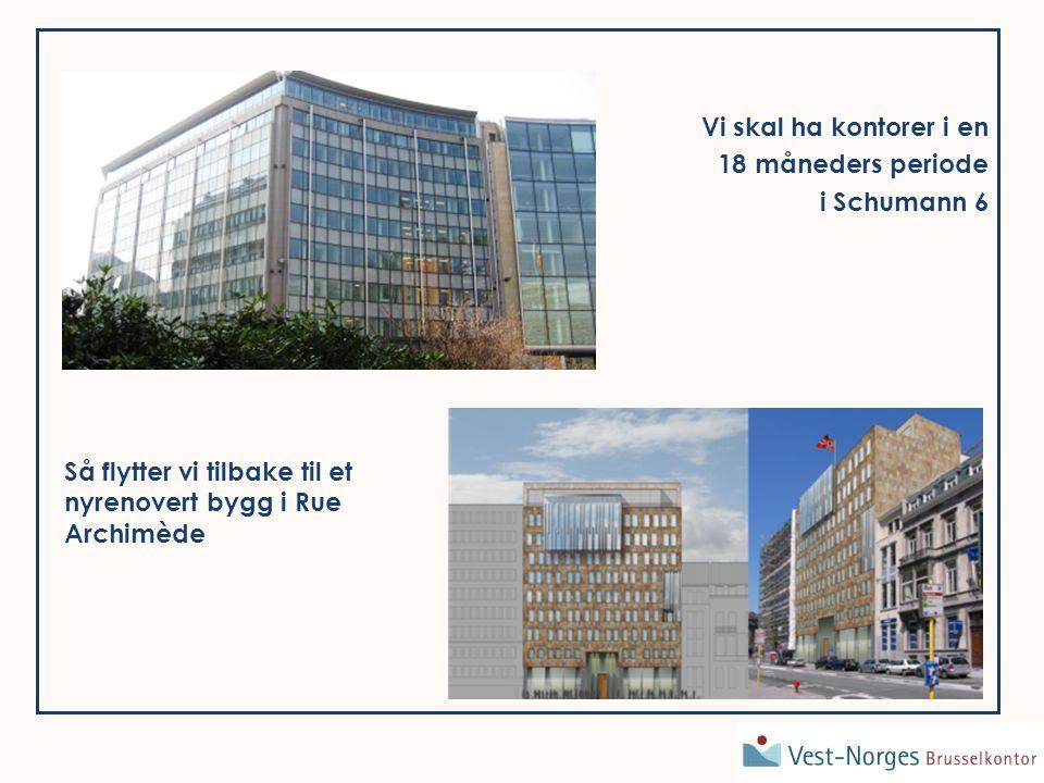 Vi skal ha kontorer i en 18 måneders periode i Schumann 6 Så flytter vi tilbake til et nyrenovert bygg i Rue Archimède