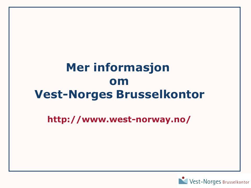 Mer informasjon om Vest-Norges Brusselkontor http://www.west-norway.no/