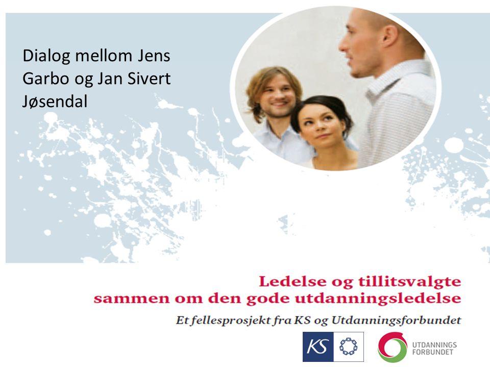 Dialog mellom Jens Garbo og Jan Sivert Jøsendal