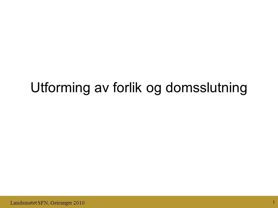 Landsmøtet SFN, Geiranger 2010 1 Utforming av forlik og domsslutning