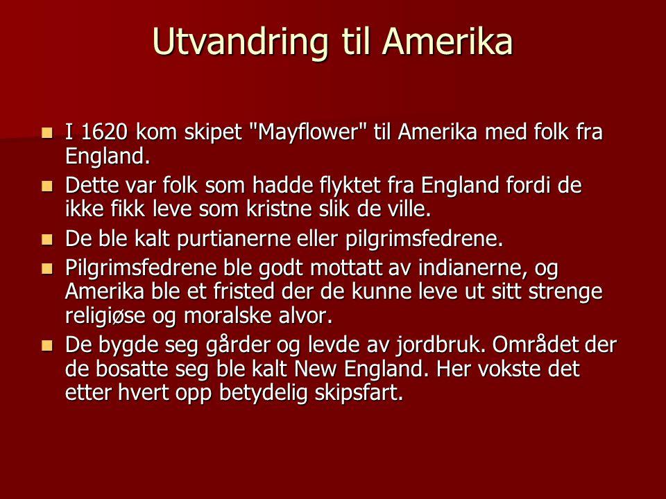 Utvandring til Amerika  I 1620 kom skipet