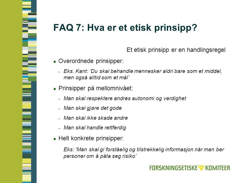 FAQ 7: Hva er et etisk prinsipp.