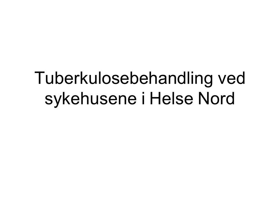 Tuberkulosebehandling ved sykehusene i Helse Nord