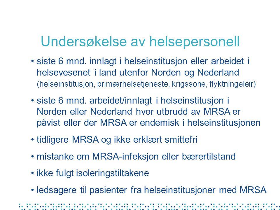 Undersøkelse av helsepersonell • siste 6 mnd. innlagt i helseinstitusjon eller arbeidet i helsevesenet i land utenfor Norden og Nederland (helseinstit