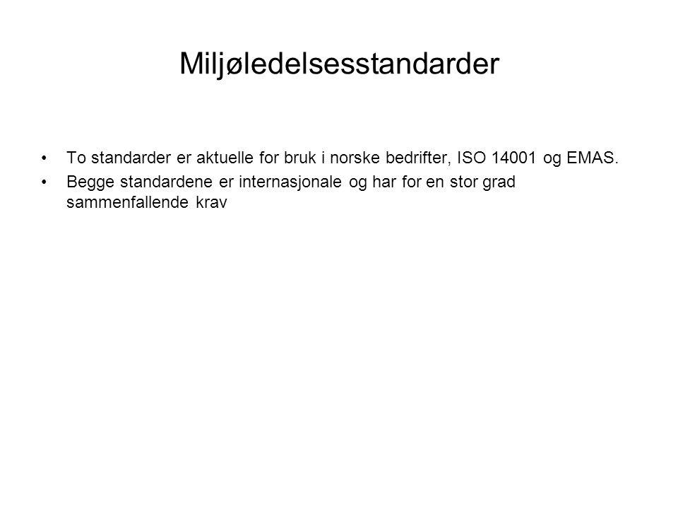 Miljøledelsesstandarder •To standarder er aktuelle for bruk i norske bedrifter, ISO 14001 og EMAS. •Begge standardene er internasjonale og har for en