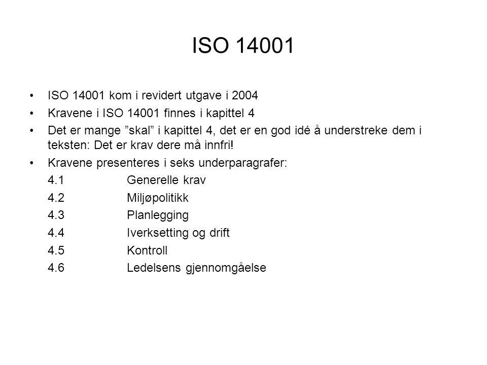 """ISO 14001 •ISO 14001 kom i revidert utgave i 2004 •Kravene i ISO 14001 finnes i kapittel 4 •Det er mange """"skal"""" i kapittel 4, det er en god idé å unde"""