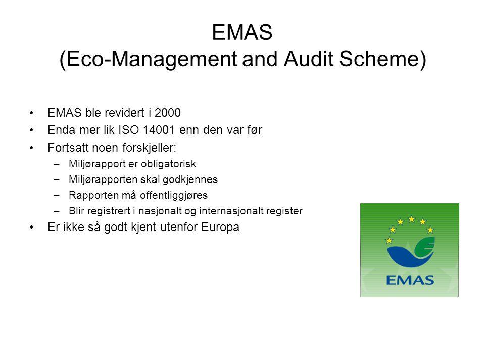 EMAS (Eco-Management and Audit Scheme) •EMAS ble revidert i 2000 •Enda mer lik ISO 14001 enn den var før •Fortsatt noen forskjeller: –Miljørapport er