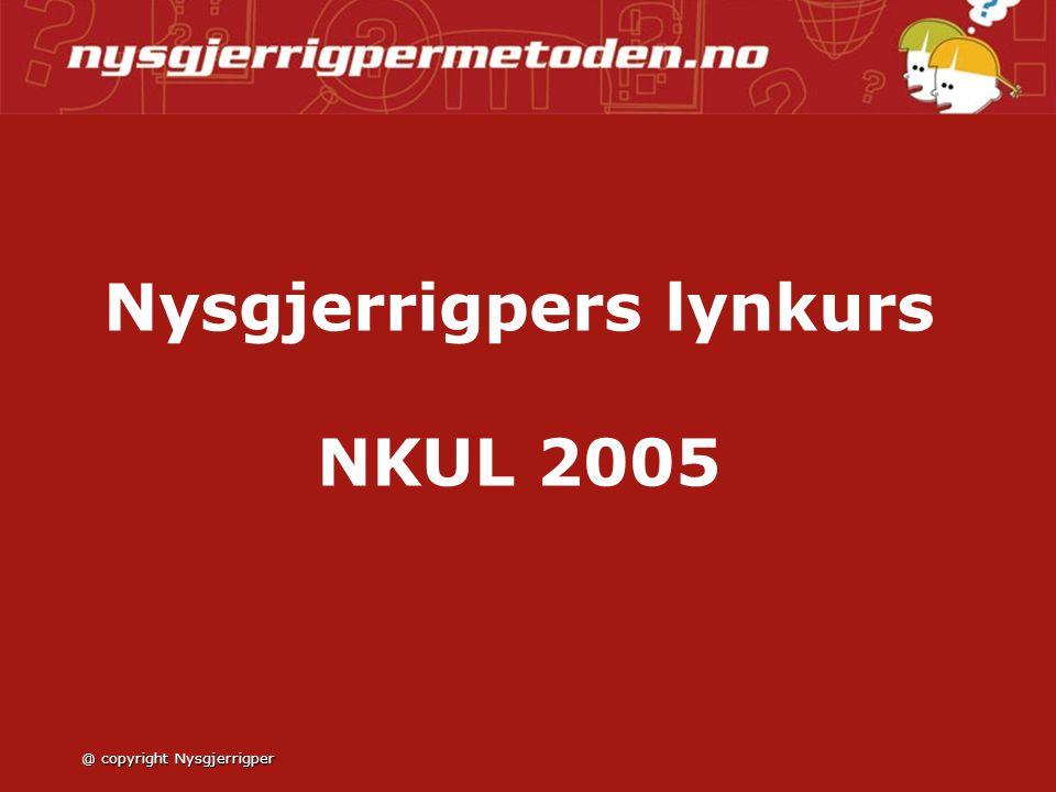Nysgjerrigpers lynkurs NKUL 2005 @ copyright Nysgjerrigper