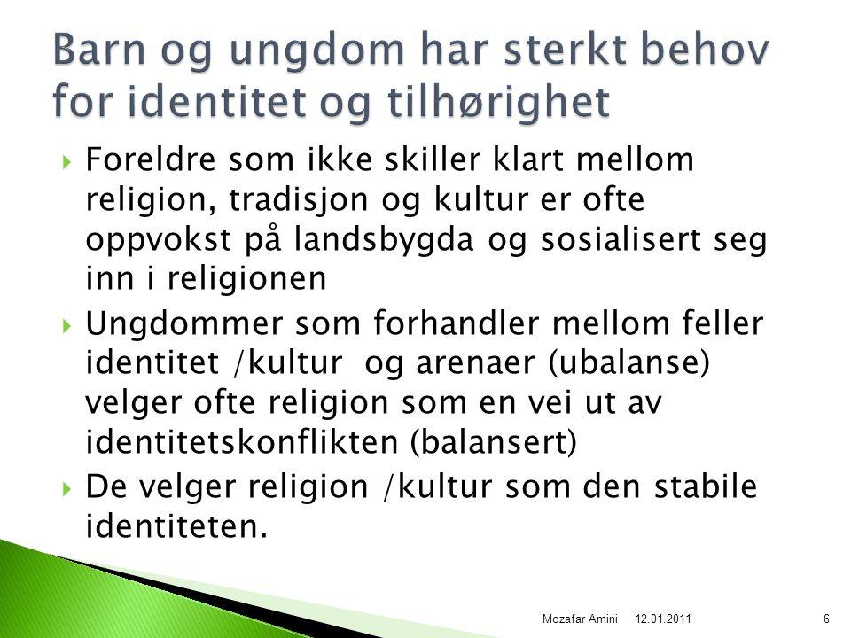  Foreldre som ikke skiller klart mellom religion, tradisjon og kultur er ofte oppvokst på landsbygda og sosialisert seg inn i religionen  Ungdommer som forhandler mellom feller identitet /kultur og arenaer (ubalanse) velger ofte religion som en vei ut av identitetskonflikten (balansert)  De velger religion /kultur som den stabile identiteten.